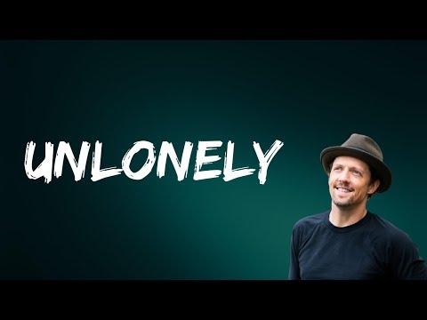 Jason Mraz - Unlonely (Lyrics)
