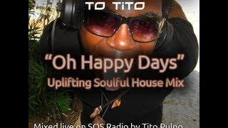 Part 1 - Oh Happy Days - Deep Soulful House Mix - (with tracklist) - Oct 2012