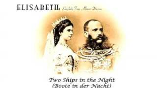 "Two Ships in the Night (Boote in Der Nacht) - ""Elisabeth"" English Fan Demo"