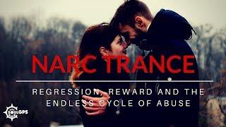 Narcissistic Trance: Regression, Reward & The Abuse Cycle