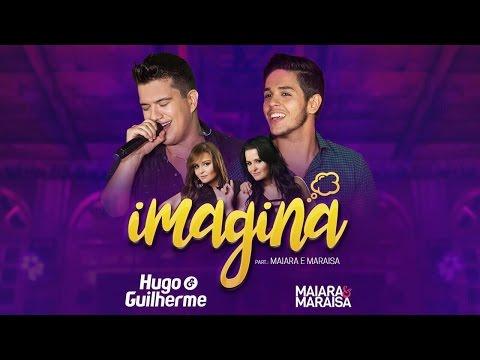 Hugo e Guilherme - IMAGINA Part. Maiara e Maraisa [Vídeo Oficial]