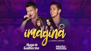 Video Hugo e Guilherme - IMAGINA Part. Maiara e Maraisa [Vídeo Oficial] download MP3, 3GP, MP4, WEBM, AVI, FLV Oktober 2017