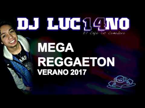 MEGA REGGAETON VERANO 2017 - Mixer Zone Dj Luc14no Antileo - V.A