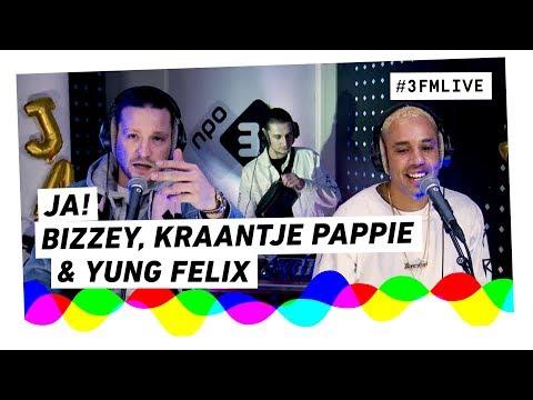Bizzey, Kraantje Pappie & Yung Felix - JA!   3FM Live