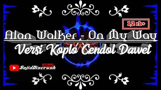 Download Lagu Alan Walker - On My Way || Versi Koplo Cendol Dawet mp3