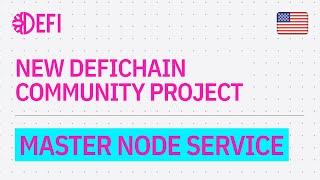 New DeFiChain Community Project   Master Node Service