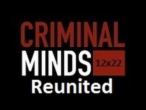 Criminal Minds - Reunited (12x22)