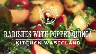 Radishes W/ Popped Quinoa Recipe • {kitchen Wasteland} • Joel Gamoran