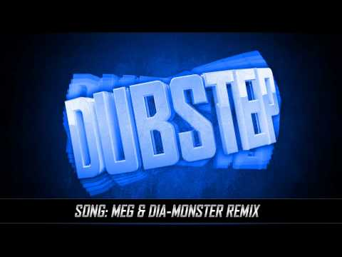 Meg & Dia-Monster Remix