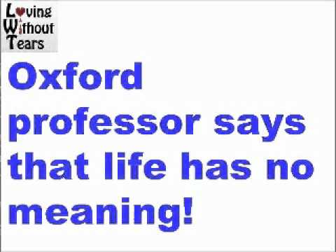 Human Life is Meaningless - Oxford Professor