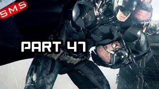 Batman: Arkham Knight Gameplay Walkthrough Part 47! FIGHTING ARKHAM KNIGHT! PS4/Xbox One!