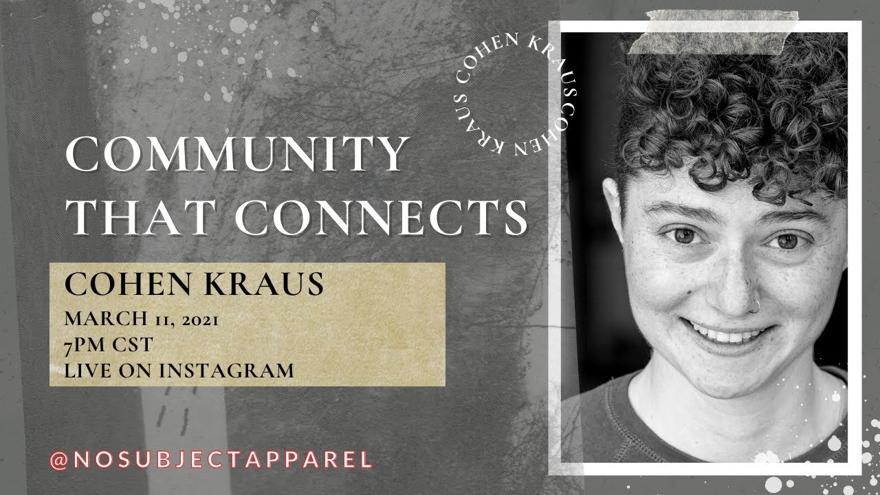 COMMUNITY THAT CONNECTS//COHEN KRAUS Discusses Self-Expression, Self-Discovery, and Self-Love