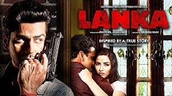 LANKA (2019) | Full Hindi Movie | Manoj Bajpayee, Arjan Bajwa, Tia Bajpayee