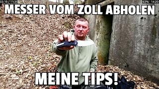 ✔MESSER VOM ZOLL ABHOLEN! (Meine Tips und Erfahrungen) // KNIFETALK