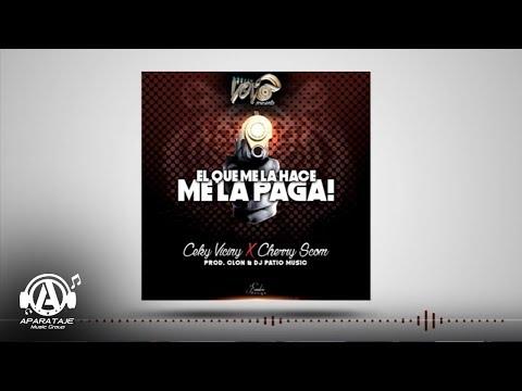 Ceky Viciny Feat El Cherry Scom - El Que Me La Hace Me La Paga ( DJ YOYO PRESENTA )