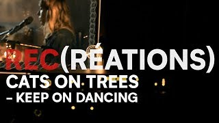"""Cats On Trees - """"Keep On Dancing"""" // REC(REACTION)"""