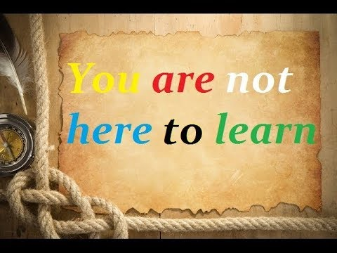You are not here to learn - Elias