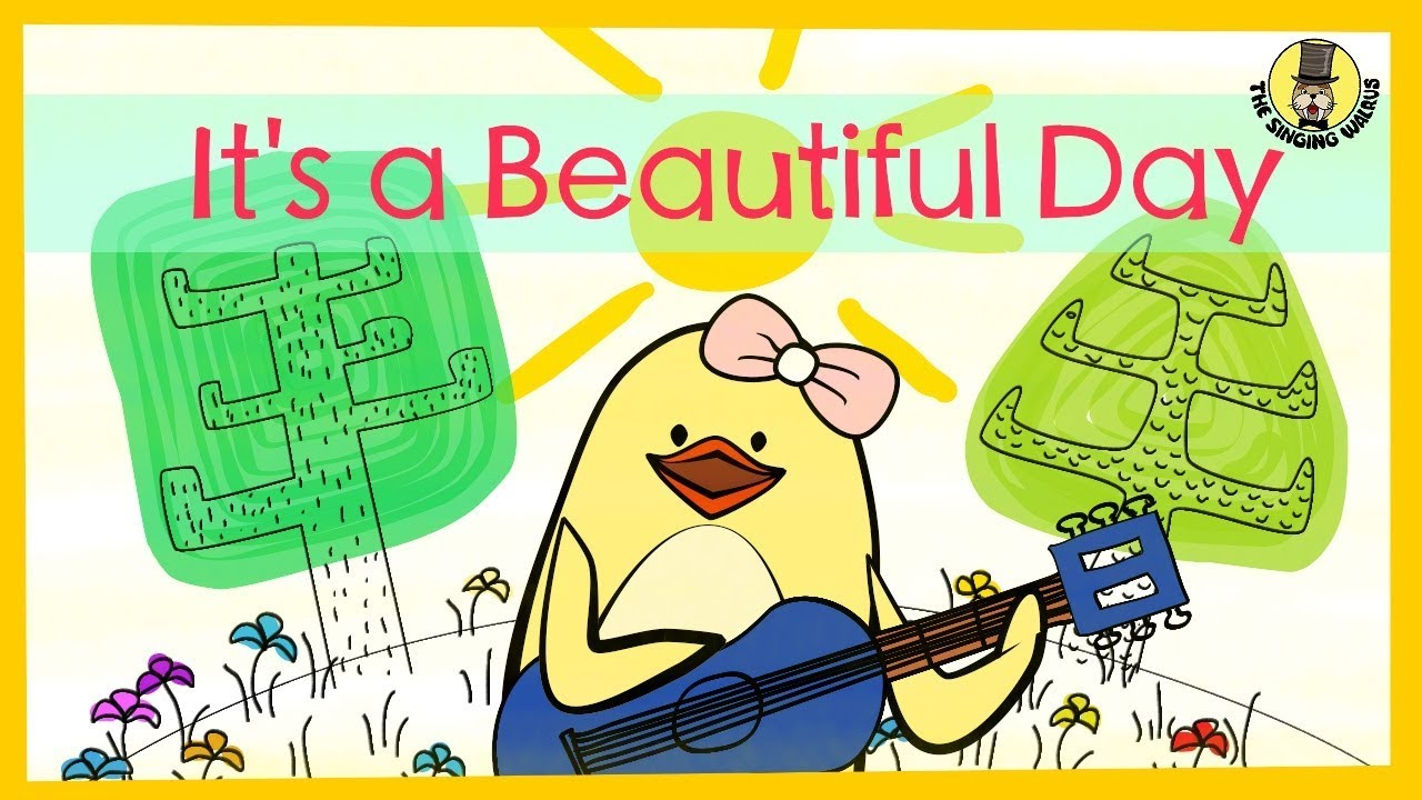 Beautiful Itu0027s A Beautiful Day | Spring/Summer Song For Kids | The Singing Walrus