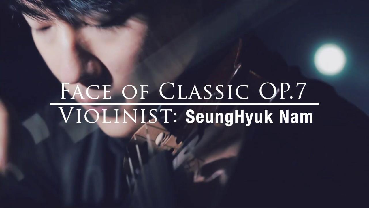 Face of classic OP.07 Violinist NAM Seung Hyuk