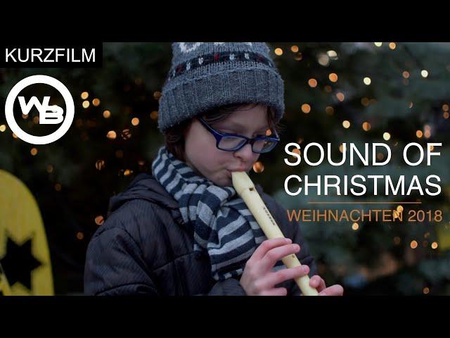 SOUND OF CHRISTMAS | Weihnachtsfilm 2018 | Kurzfilm