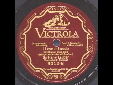 I Love a Lassie - Sir Harry Lauder
