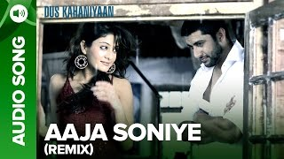 Aaja Soniye (Remix) (Full Audio Song) | Dus Kahaniyaan | Aftab Shivdasani & …