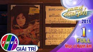 Gambar cover THVL | Người kể chuyện tình Mùa 3 - Tập 1 FULL: Nhạc sĩ Huỳnh Anh