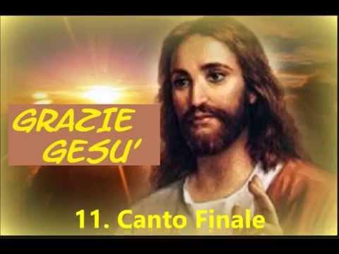 11. Grazie Gesù (Canto finale)