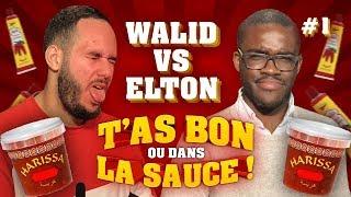T'as bon ou dans la Sauce ! - Walid vs Elton #CD5