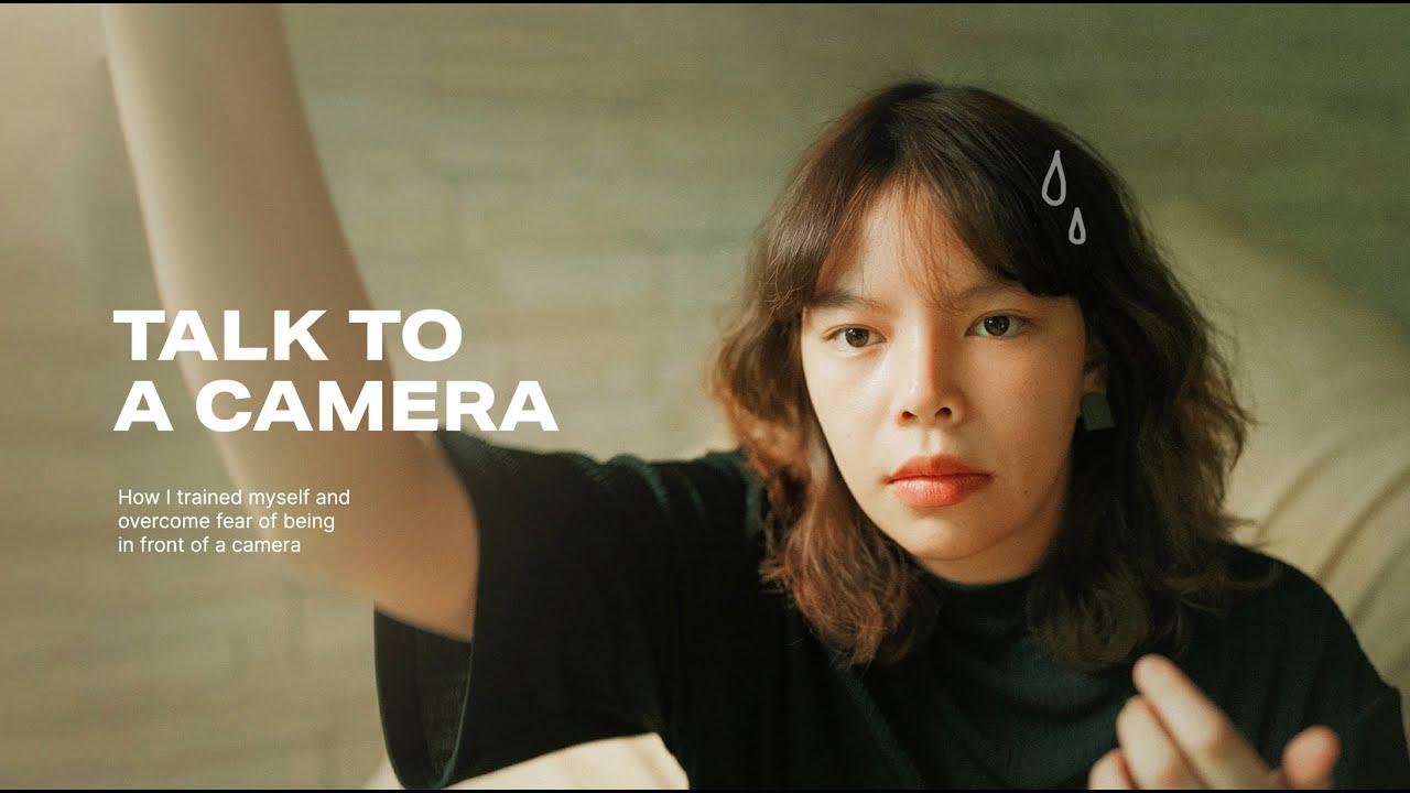 Talk to a camera | พูดหน้ากล้องยังไง