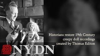 Audio: Creepy doll recordings by Thomas Edison restored