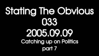 Stating The Obvious #033: Politics: Much catching up to be done -- Part 7