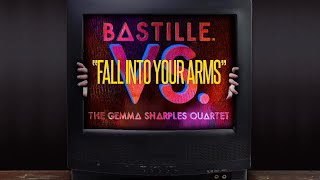 Bastille (VS. The Gemma Sharples Quartet) - Fall Into Your Arms (Lyrics)