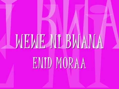 Enid Moraa-Wewe ni Bwana |Lyrics