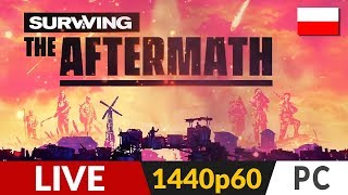 Surviving The Aftermath PL 🌄 LIVE ⛺️ Życie po matmie (i PGA :D)