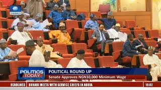 Political Round-Up: Senate Approves NGN30,000 Minimum Wage |Politics Today|