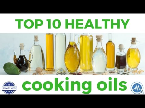 Top 10 Healthiest Cooking Oils YOU SHOULD START USING!