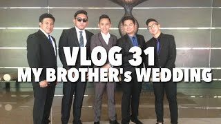 VLOG 31: My Brother's Wedding