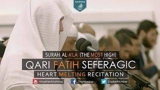 heart melting recitation surah al ala the most high qari fatih seferagic