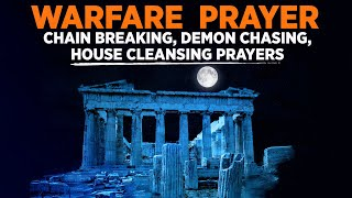 Warfare Prayer & Bleṡsing   PRAYERS TO OVERTHROW EVERY EVIL SPIRIT (Play This Over & Over Again!)