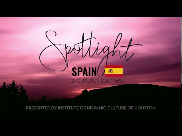 Spotlight Spain, A Cultural Journey
