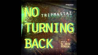 Tripmastaz - No Turning Back