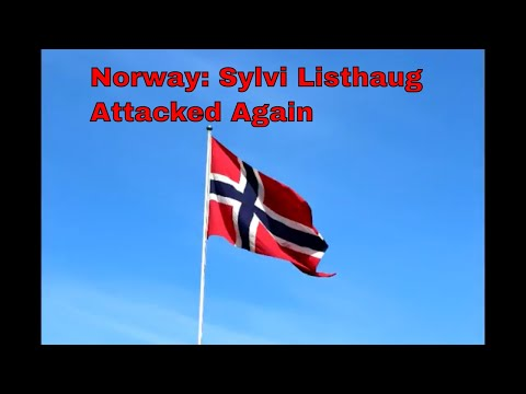 Norway : Sylvi Listhaug Attacked Again