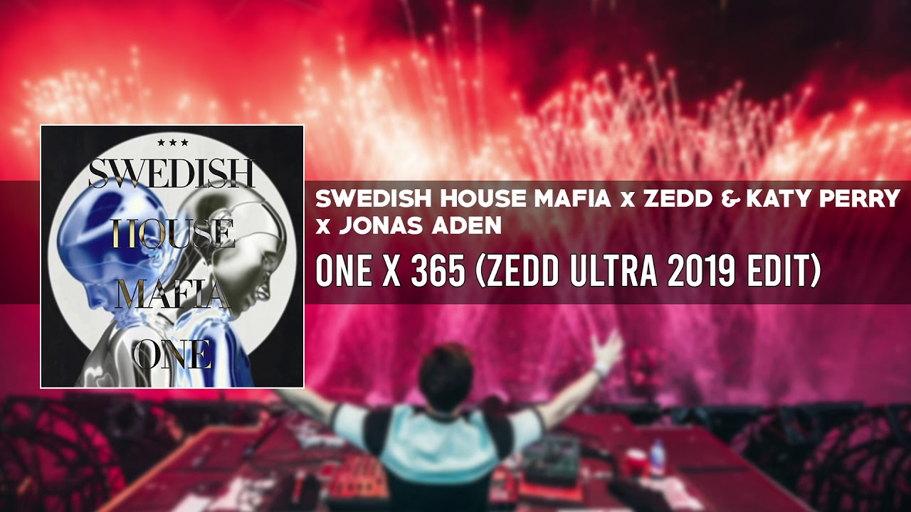 Download SHM x Zedd & Katy Perry x Jonas Aden - One x 365 (Zedd Ultra 2019 Edit)