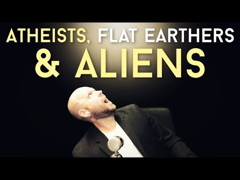 What do Atheists, Flat Earthers & Alien Enthusiasts All Have in Common? thumbnail