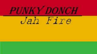 Punky Donch Jah Fire