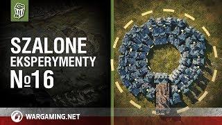 Szalone eksperymenty №16 [World of Tanks Polska]