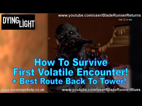 How To Survive First Volatile Encounter! + Best Escape Route! Hard Difficulty Dying Light PC PS4