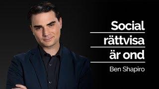 SOCIAL RÄTTVISA ÄR OND - Ben Shapiro | Röster som behövs höras i Sverige