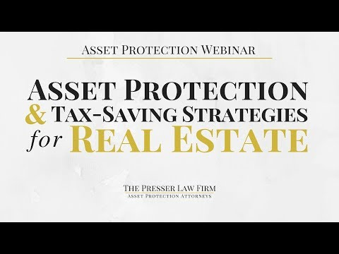 Asset Protection and Tax-Saving Strategies for Real Estate